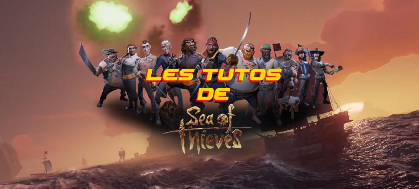 Sea Of Thieves : Les Tutos pour bien commencer!