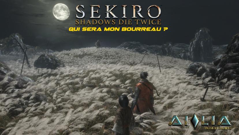 Sekiro : Qui sera mon bourreau ?[Vidéo]